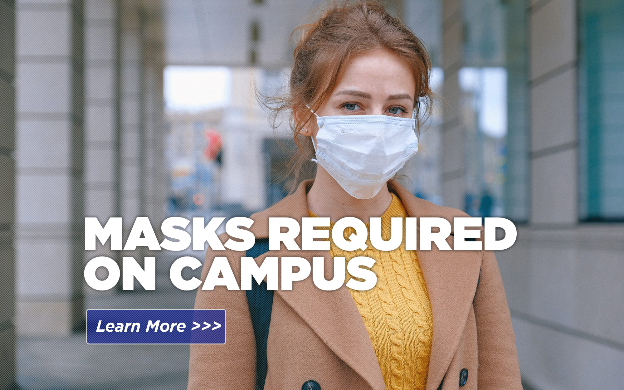 Face Masks and Health Screening Required on Campus
